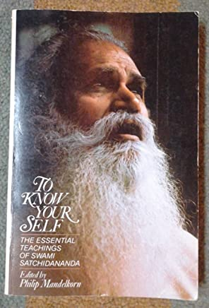 To know your self: The essential teachings of Swami Satchidananda