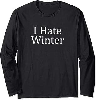 I Hate Winter - Long Sleeve T-Shirt