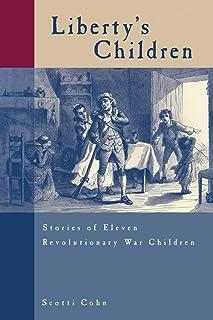 Liberty's Children: Stories Of Eleven Revolutionary War Children