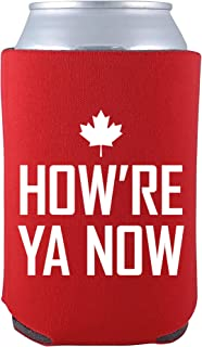 How're Ya Now - Funny Canada Letterkenny Can Cooler Sleeve - OS - Red