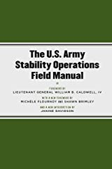 The U.S. Army Stability Operations Field Manual: U.S. Army Field Manual No. 3-07 (U.S. Army field manual ;) Kindle Edition