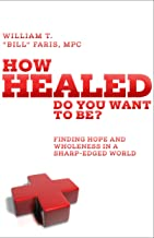How Healed Do You Want to Be?