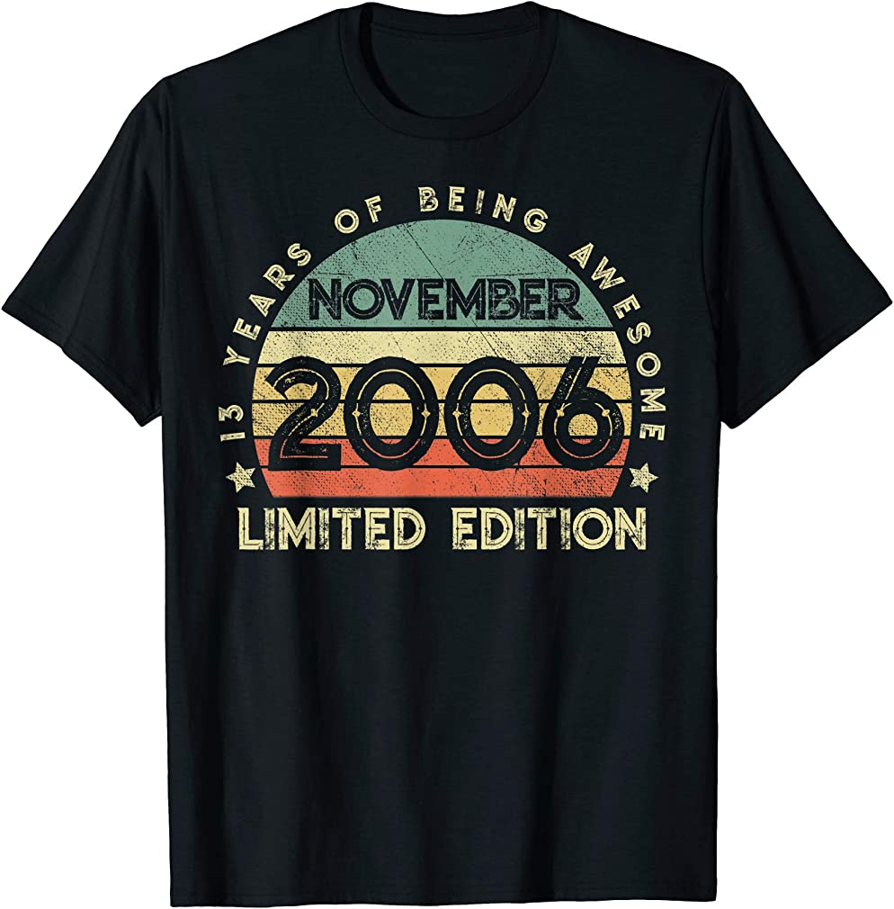 Born November 2006 Awesome 13 Years Old 13th Birthday Gifts T-shirt