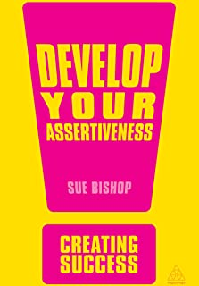 Develop Your Assertiveness (Creating Success Book 10) (English Edition)