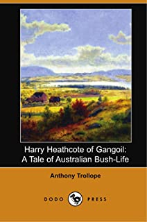 Harry Heathcote of Gangoil: A Tale of Australian Bush-Life (Dodo Press)