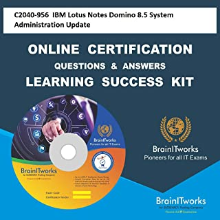 C2040-956 IBM Lotus Notes Domino 8.5 System Administration UpdateCertification Online Video Learning Made Easy