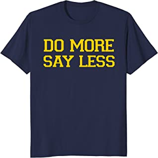 Do More Say Less T-Shirt