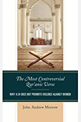 The Most Controversial Qur'anic Verse: Why 4:34 Does Not Promote Violence Against Women Kindle Edition