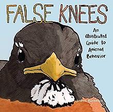 False Knees: An Illustrated Guide to Animal Behavior PDF
