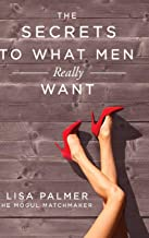 The Secrets to What Men Really Want