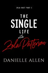 The Single Life with Zola Patterson Part 1 (Zola Duet) Kindle Edition