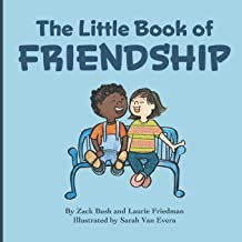 The Little Book Of Friendship: The Best Way to Make a Friend Is to Be a Friend