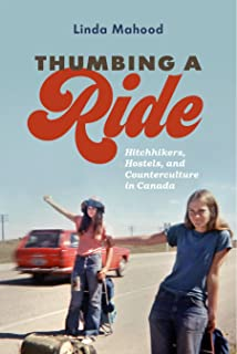 Thumbing a Ride: Hitchhikers, Hostels, and Counterculture in