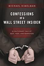 Confessions of a Wall Street Insider: A Cautionary Tale of Rats, Feds, and Banksters