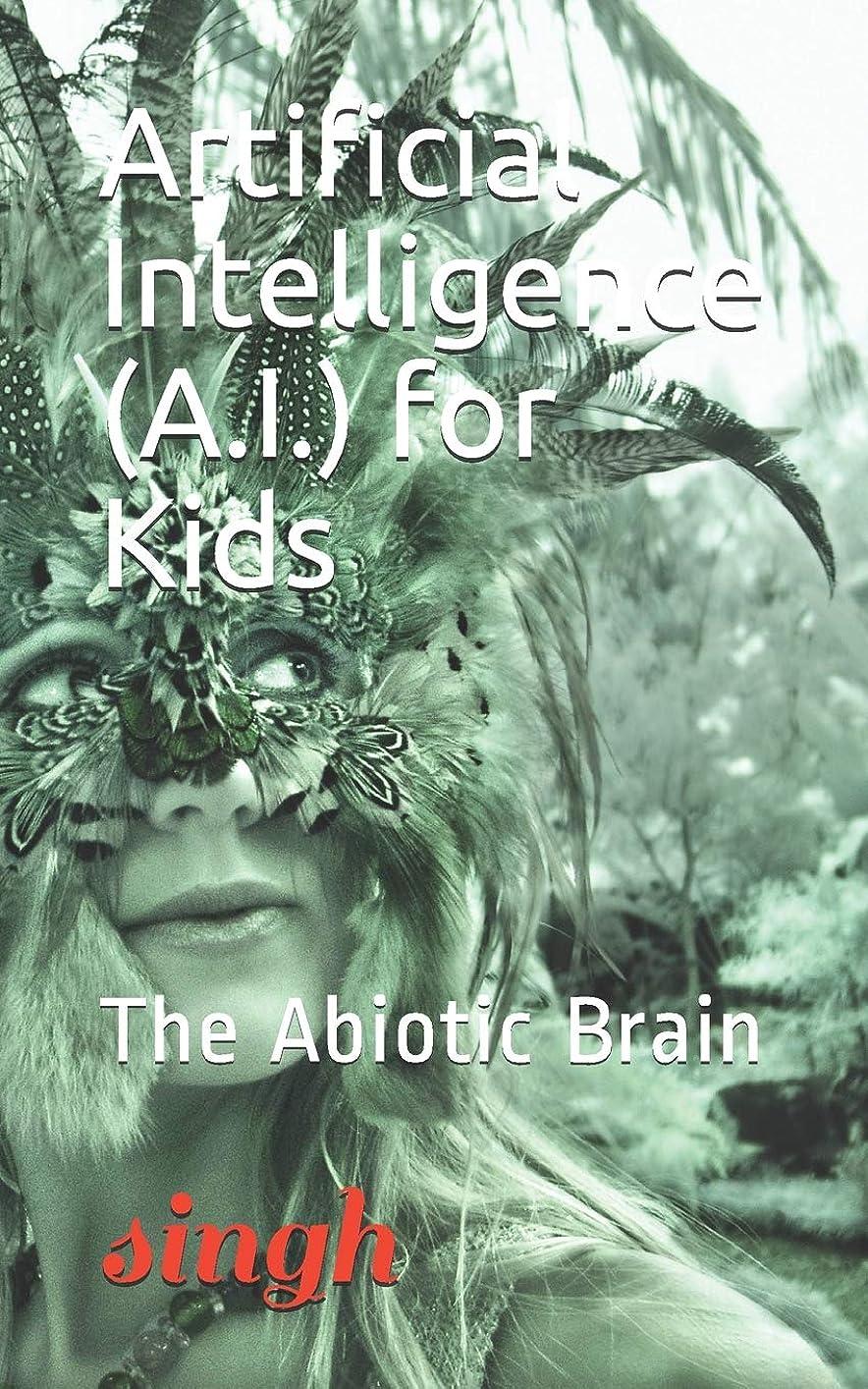 前売鉄道駅苦味Artificial Intelligence (A.I.) for Kids: The Abiotic Brain