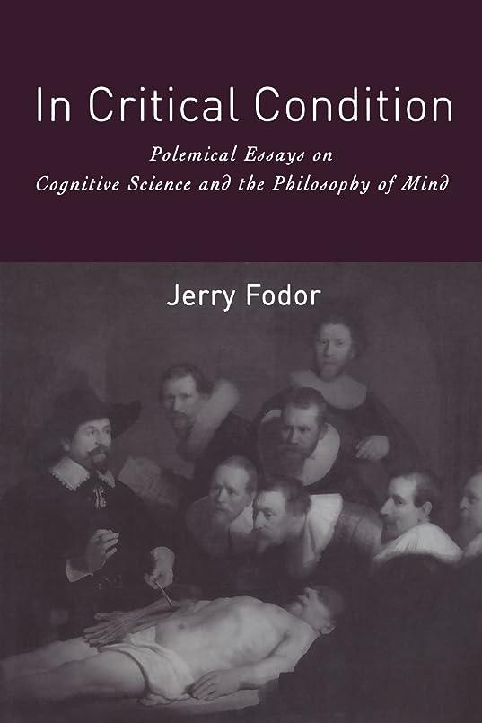 ドリルマニア旋律的In Critical Condition: Polemical Essays on Cognitive Science and the Philosophy of Mind (Representation and Mind series)