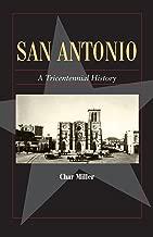 San Antonio: A Tricentennial History (Fred Rider Cotten Popular History Series)