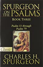 Spurgeon On The Psalms: Book Three: Psalm 51 Through Psalm 79 (Pure Gold Classics)