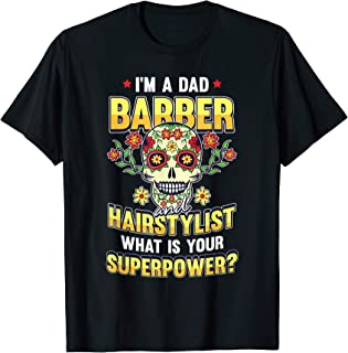 Hair-Dresser Barber Dad Superpower Cool Hair Stylist Gifts Camiseta