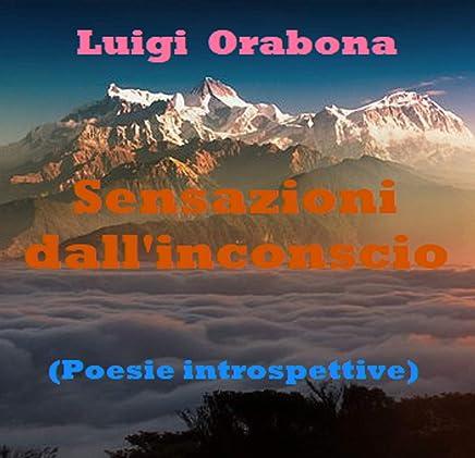 Sensazioni dallinconscio: (Poesie introspettive) (Il poema dellesistenza) Vol. 5)