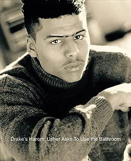 Drake's Harem: Usher Asks To Use the Bathroom