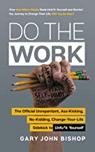 Do the Work: The Official Unrepentant, Ass-Kicking, No-Kidding, Change-Your-Life Sidekick to Unfu*k Yourself (Unfu*k Yourself series) PDF