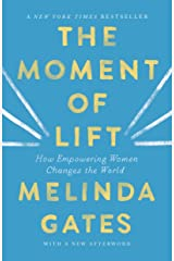 The Moment of Lift: How Empowering Women Changes the World Kindle Edition
