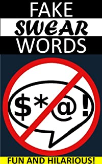 Fake Swear Words: Best Fake Swear, Cuss and Curse Words Available!