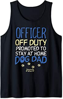 Officer Off Duty Dog Dad 2020 Police Dad Cop Retirement Gift Tank Top