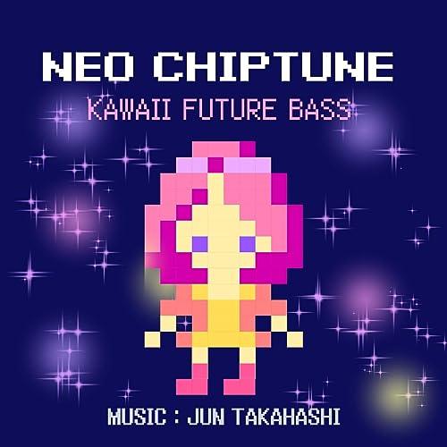 Neo Chiptune Kawaii Future Bass