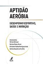 Aptidão aeróbia: Desempenho esportivo, saúde e nutrição
