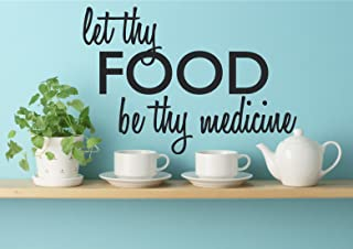 Let Thy Food Be Thy Medicine Quote Wall Art Decal Sticker Removable Vinyl Home Decor Saying (Black, 17x25 inches)
