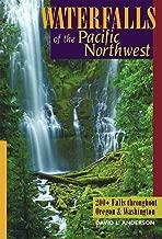 Waterfalls of the Pacific Northwest: 200+ Falls throughout Oregon & Washington