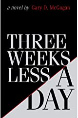 Three Weeks Less a Day Kindle Edition