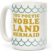 LookHUMAN You Poetic Noble Land Mermaid White 15 Ounce Ceramic Coffee Mug