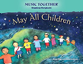 May All Children (Music Together? Singalong Storybook) by Kenneth K. Guilmartin (2014-05-03)