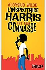 L'inspectrice Harris est une connasse: Thriller, polar été 2021 (Femmes détectives & humour) Format Kindle