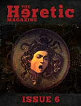 The Heretic Magazine - Issue 6