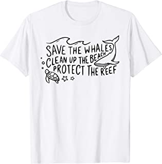 Save The Whales Clean Up The Beach Protect The Reef T-Shirt