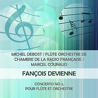 Michel Debost / Flûte Orchestre De Chambre De La Radio Française / Marcel Couraud Play: Fançois Devienne: Concerto No 2, P...