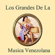 Los Grandes de la Musica Venezolana Medley 2: Sabaneando/Tuve un Amor/Puerto abandonado/Eres Mi Todo/Junto al Jaguey/Mujer Llanera/Agonia/Soledad en el Alma/Novia/Tu Desden/Como Sera