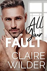 All Your Fault: A Small Town Single Parent Romance (Jewel Lakes Series) Kindle Edition