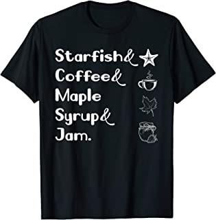 Starfish And Coffee Maple Syrup And Jam Lover Gift Tshirt