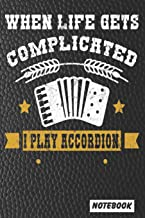 When Life Gets Complicated I play Accordion: Notebook paperback Journal, Composition Book College Wide Ruled, Gift for acc...