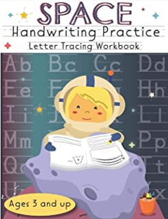 Space Handwriting Practice Letter Tracing Workbook Ages 3 and up: Learn to Trace Letters and Numbers, Practice for kids, A...