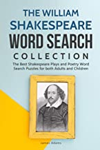 The William Shakespeare Word Search Collection: The Best Shakespeare Plays and Poetry Word Search Puzzles for both Adults and Children