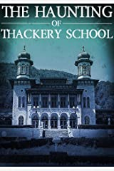 The Haunting of Thackery School (A Riveting Haunted House Mystery Series Book 14) Kindle Edition