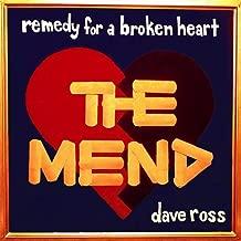 Remedy Of A Broken Heart: The Mend