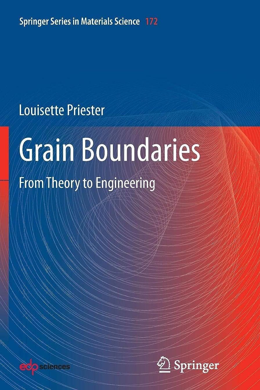 安定しました言うまでもなく後継Grain Boundaries: From Theory to Engineering (Springer Series in Materials Science)