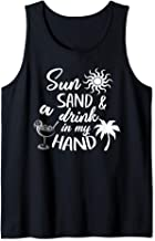 Beach Summer Sun Sand And A Drink In My Hand Great Party Tank Top